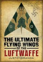 The Ultimate Flying Wings of the...