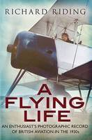 A Flying Life: An Enthusiast's...