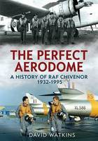 The Perfect Aerodrome: A History of...