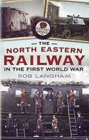 The North Eastern Railway in the ...