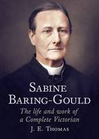 Sabine Baring-Gould: The Life and ...