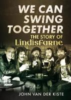 We Can Swing Together: The Story of...