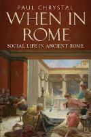 When in Rome: Social Life in Ancient...