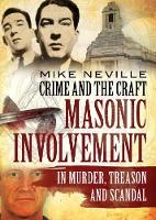 Crime and the Craft: Masonic...