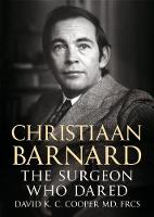 Christiaan Barnard: The Surgeon Who...