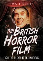 The British Horror Film from the...