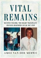 Vital Remains: Winston Wicomb, the...