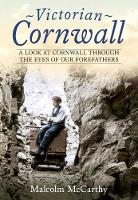 Victorian Cornwall: A Look at ...