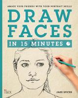 Draw Faces in 15 Minutes: Amaze Your...