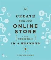 Create Your Own Online Store (Using...