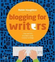 Blogging for Writers: Build Your...