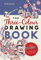 The Three-Colour Drawing Book: Draw...