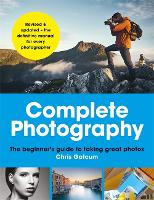 Complete Photography: Understand...