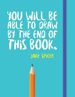 You Will be Able to Draw by the End ...