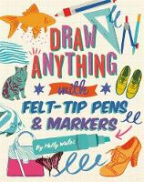 Draw ANYTHING with Felt-Tip Pens &...