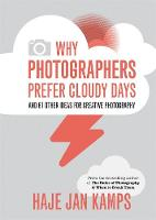 Why Photographers Prefer Cloudy Days:...