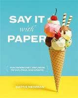 Say It With Paper: Fun papercraft...