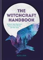 The Witchcraft Handbook: Unleash Your...