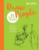 Draw People in 15 Minutes: Amaze your...