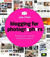 Blogging for Photographers: Showcase...
