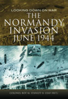 The Normandy Invasion, June 1944:...