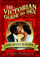The Victorian Guide to Sex: Desire ...