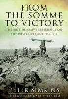 From the Somme to Victory: The ...