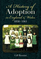 A History of Adoption in England and...