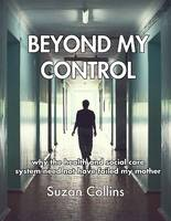 Beyond My Control: Why the Health and...