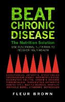 Beat Chronic Disease: The Nutrition...