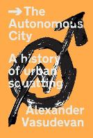 The Autonomous City: A History of...