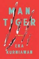 Man Tiger: A Novel