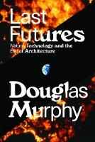 Last Futures: Nature, Technology and...