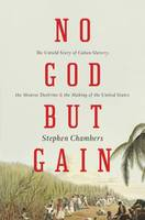 No God but Gain: The Untold Story of...