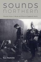 Sounds Northern: Popular Music,...