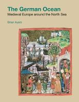 The German Ocean: Medieval Europe...