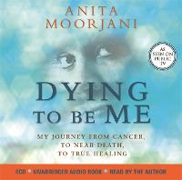 Dying to be Me: My Journey from...