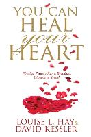 You Can Heal Your Heart: Finding ...