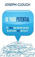 Be Your Potential: You Already Have...