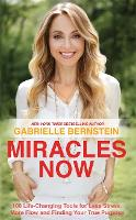 Miracles Now: 108 Life-Changing Tools...