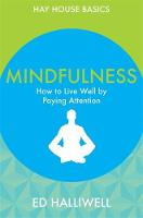Mindfulness: How to Live Well by...