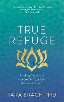 True Refuge: Finding Peace and ...