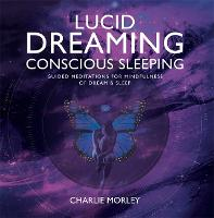 Lucid Dreaming, Conscious Sleeping:...