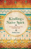 Kindling the Native Spirit: Sacred...