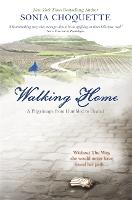 Walking Home: A Pilgrimage from...