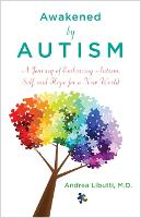 Awakened by Autism: Embracing Autism,...