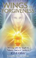 The Wings of Forgiveness: Working ...