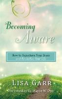 Becoming Aware: How to Repattern Your...