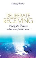 Deliberate Receiving: Finally, the...