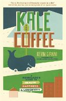 Kale and Coffee: A Renegade's Guide ...